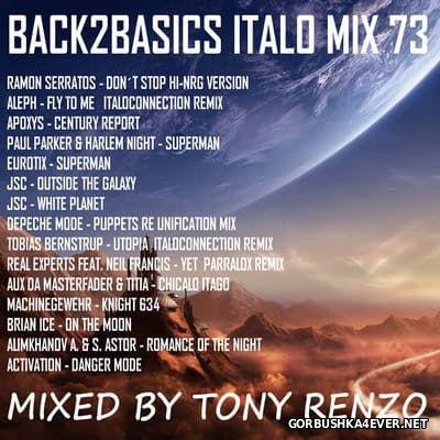 Back2Basics Italo Mix vol 73 [2017] by Tony Renzo