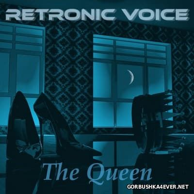 Retronic Voice - The Queen [2017]