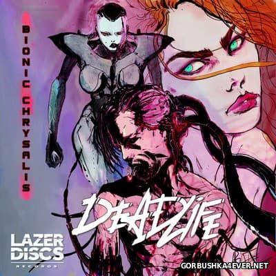Deadlife - Bionic Chrysalis [2017]