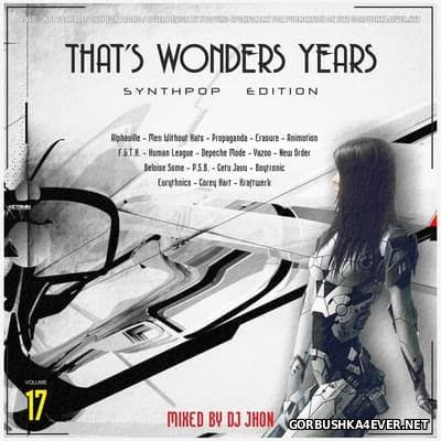 DJ Jhon - That's Wonders Years vol 17 [2017] Synthpop Edition