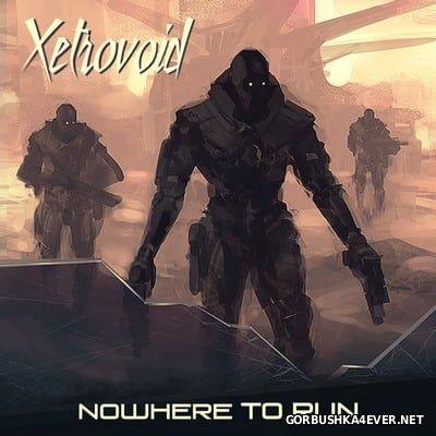 Xetrovoid - Nowhere To Run [2017]