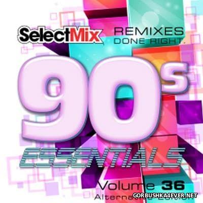 [Select Mix] 90s Essentials vol 36 (Alternative Edition) [2017]