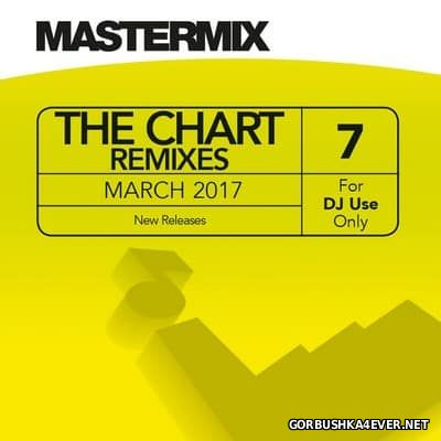 [Mastermix] The Chart Remixes vol 7 [2017]