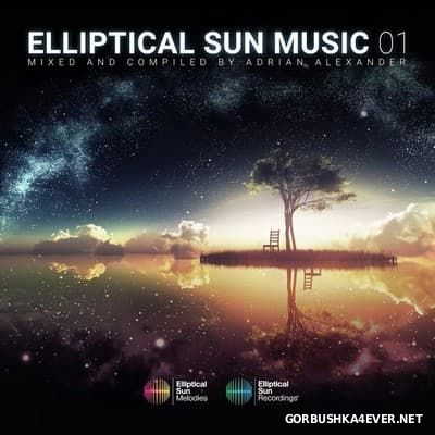 Elliptical Sun Music 01 [2017] Mixed by Adrian Alexander