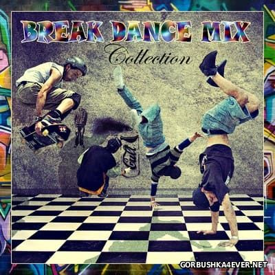 Break Dance Mix - Collection [2017]