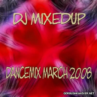 DJ MixedUp - Dancemix March 2008