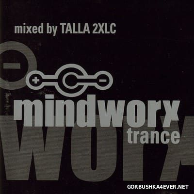 Mindworx Trance [2000] Mixed by Talla 2XLC