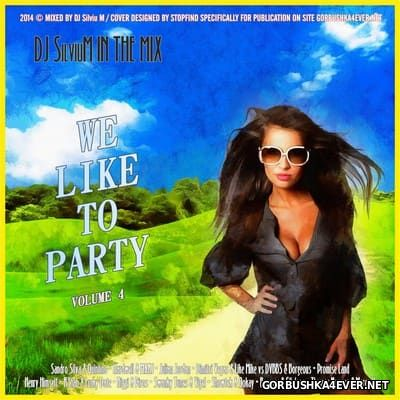 DJ Silviu M - We Like To Party vol 04 [2014]
