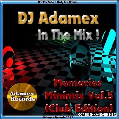 DJ Adamex - Memories Minimix vol 5 [2017]