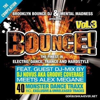 Brooklyn Bounce DJ & Mental Madness presents Bounce! vol 3 [2009] 2xCD