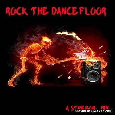 Rock The Dancefloor [2017] by Strebor