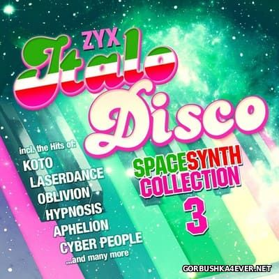 ZYX Italo Disco SpaceSynth Collection 3 [2017] / 2xCD
