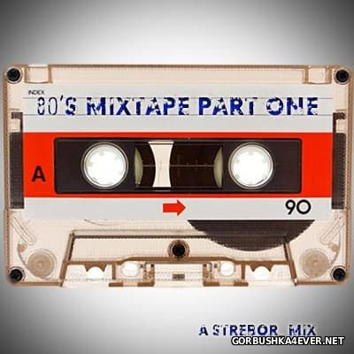 80's Mixtape Part One [2017] by Strebor