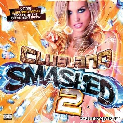 Clubland Smashed 2 [2011] / 2xCD / Mashed By The Friday Night Posse & Tuffcub