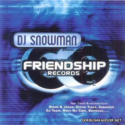 DJ Snowman presents Friendship Records Phase 2 [2001]