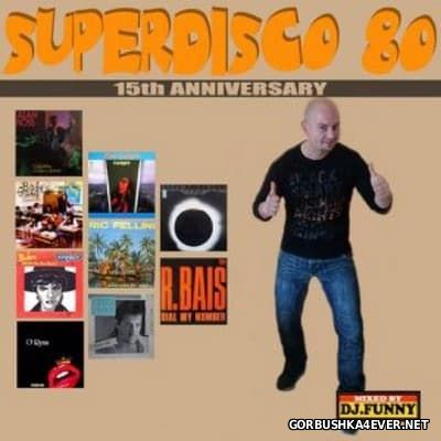 DJ Funny - Superdisco 80 [2017] 15th Anniversary Edition