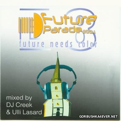 Future Parade 2004 [2004] / 2xCD / Mixed by DJ Creek & Ulli Lasard