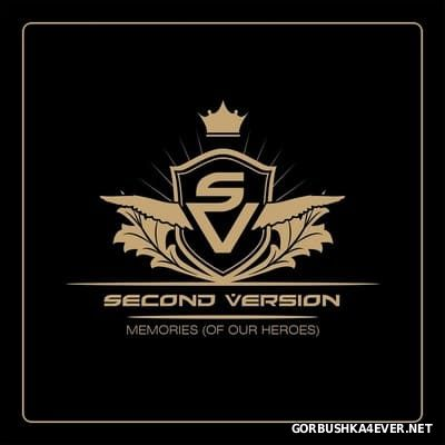 Second Version - Memories (Of Our Heroes) [2017]