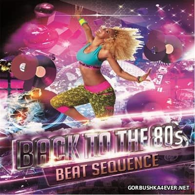 Beat Sequence - Back To The 80's-90's [2017]