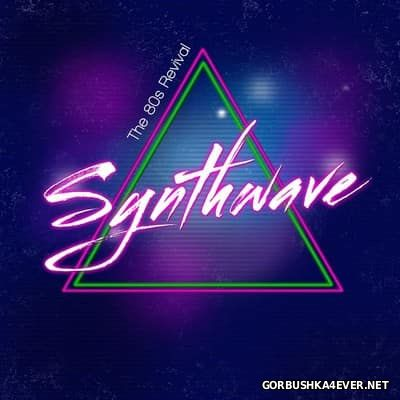 Synthwave - The 80s Revival [2017]