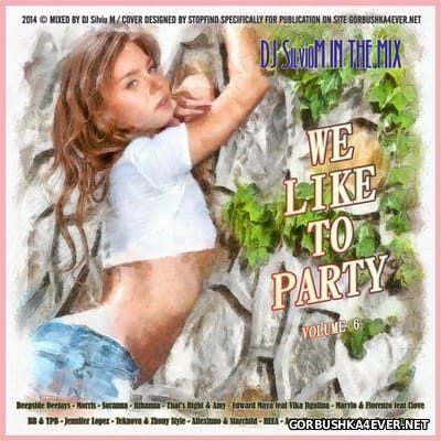 DJ Silviu M - We Like To Party vol 06 [2014]