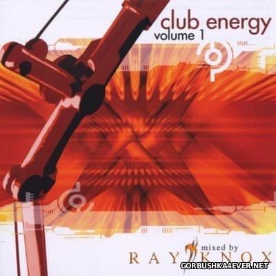 Club Energy vol 1 [2002] Mixed By Ray Knox