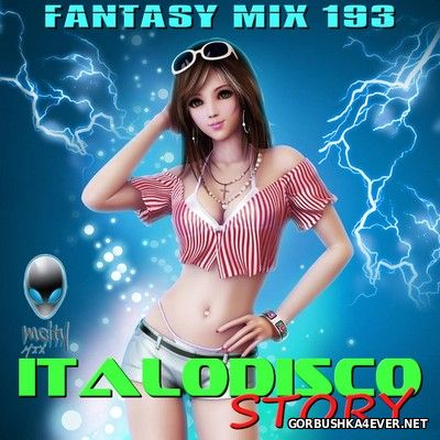 Fantasy Mix vol 193 - ItaloDisco Story [2017]