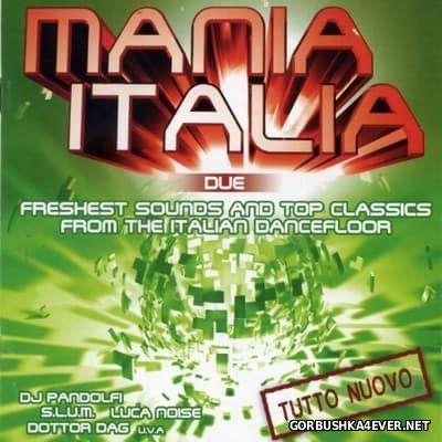 Mania Italia Due [2005] / 2xCD