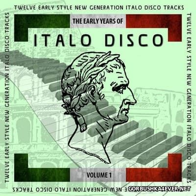The Early Years Of Italo Disco vol 1 [2017] Mixed By Marc Eliow