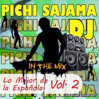 DJ Pichi Sajama - Lo Mejor de la Espanola vol 2 [2017]