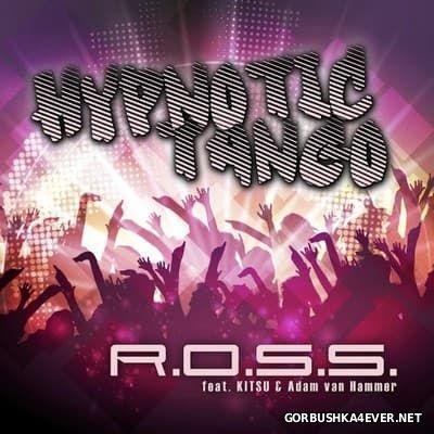 R.O.S.S. feat. Kitsu-Nee & Adam Van Hammer - Hypnotic Tango [2017]
