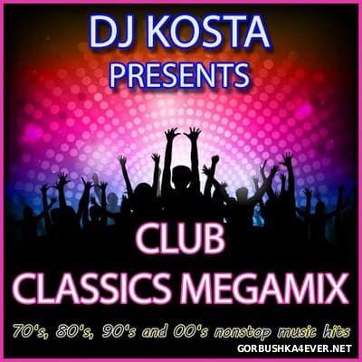 DJ Kosta - Club Classics Megamix [2017]