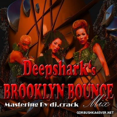 [Deepshark Project] Brooklyn Bounce Mix [2008]