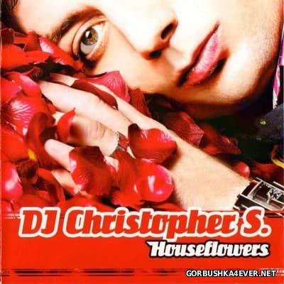 Houseflowers [2001] Mixed by DJ Christopher S