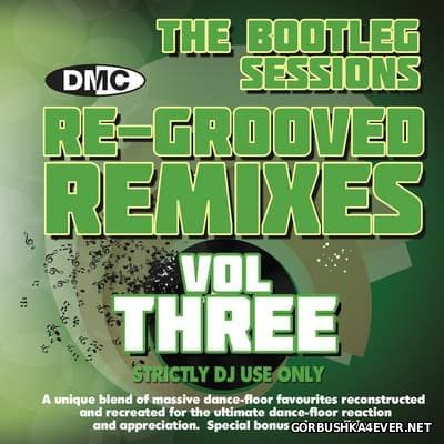 [DMC] Re-Grooved Remixes vol 3 (The Bootleg Session) [2017]