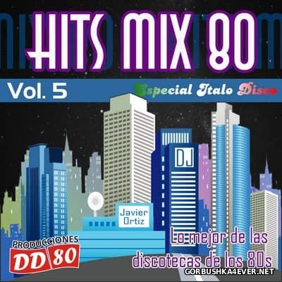 DJ Javier Ortiz - Hits Mix 80 vol 5 [2017]