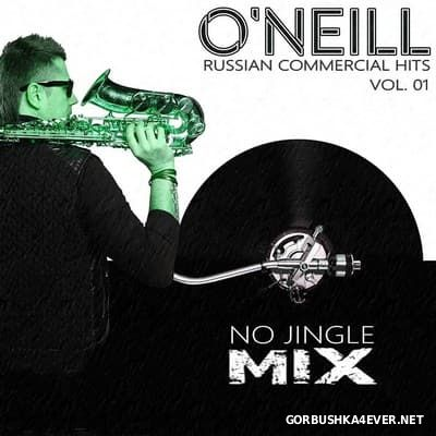 Russian Commercial Hits 01 [2017] Mixed by O'Neill