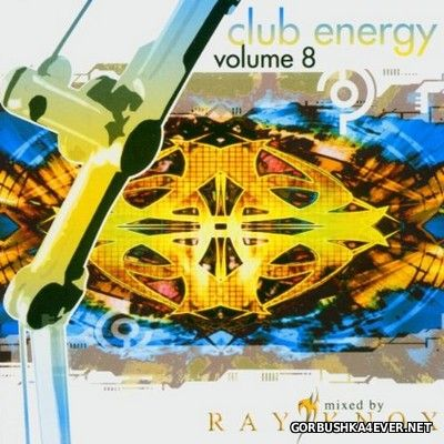 Club Energy vol 8 [2004] Mixed By Ray Knox