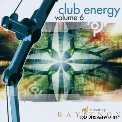 Club Energy vol 6 [2003] Mixed By Ray Knox