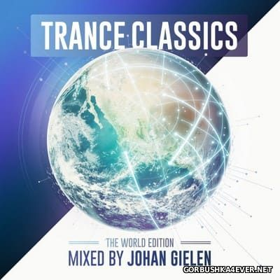 Trance Classics - The World Edition [2017] / 2xCD / Mixed By Johan Gielen