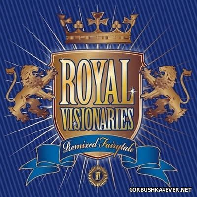 Royal Visionaries - Remixed Fairytale [2017]