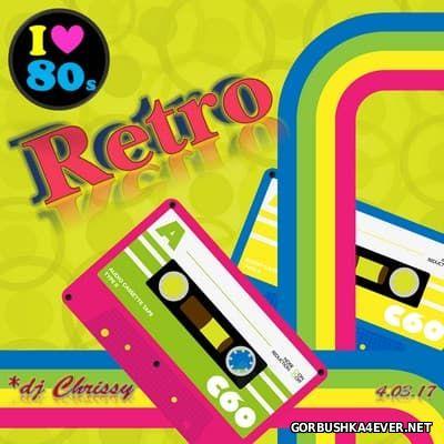DJ Chrissy - Retro 80s Mix [2017]