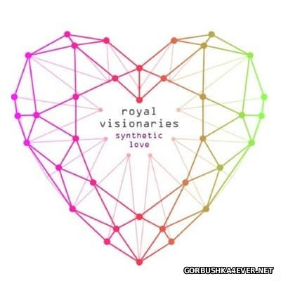 Royal Visionaries - Synthetic Love [2017]