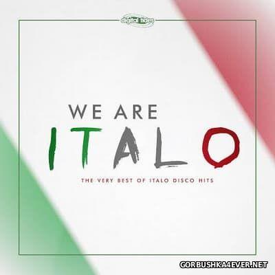 We Are Italo (The Very Best Of Italo Disco Hits) [2017]