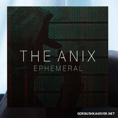 The Anix - Ephemeral [2017]