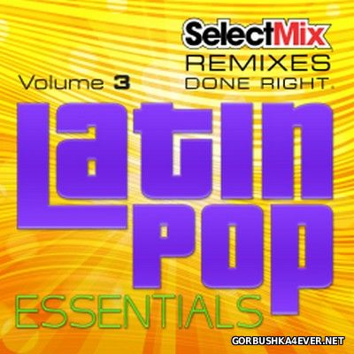 [Select Mix] Latin Pop Essentials vol 3 [2017]