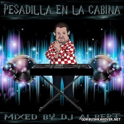 DJ Albert - Pesadillla En La Cabina [2017]