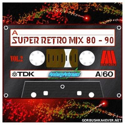 DJ Alex Mega - Super Retro Mix 80-90 vol 2