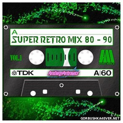 DJ Alex Mega - Super Retro Mix 80-90 vol 1