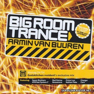 Big Room Trance [2004] Mixed by Armin van Buuren